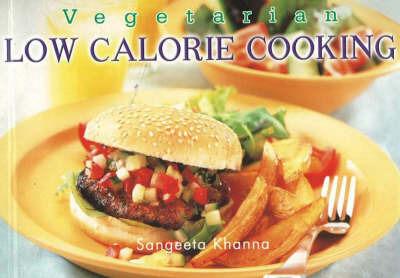 Vegetarian Low Calorie Cooking by Sangeeta Khanna