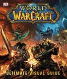 World of Warcraft: The Ultimate Visual Guide by Dorling Kindersley