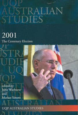 2001: the Centenary Election by John Warhurst