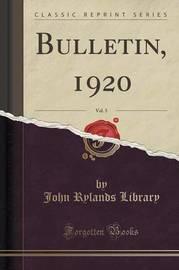 Bulletin, 1920, Vol. 5 (Classic Reprint) by John Rylands Library