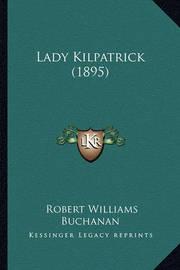 Lady Kilpatrick (1895) by Robert Williams Buchanan