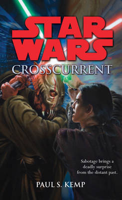 """Star Wars"": Crosscurrent by Paul S. Kemp image"