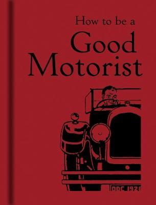 How to be a Good Motorist