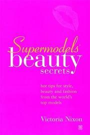 Supermodels' Beauty Secrets by Victoria Nixon image