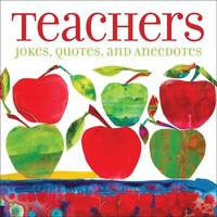 Teachers : Jokes, Quotes, and Anecdotes by Andrews McMeel Publishing