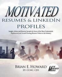 Motivated Resumes & LinkedIn Profiles! by Brian E Howard image