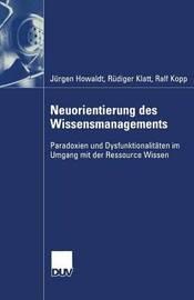 Neuorientierung Des Wissensmanagements by Jurgen Howaldt