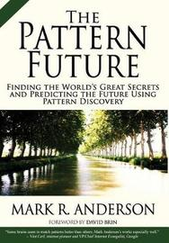 The Pattern Future by Mark R Anderson