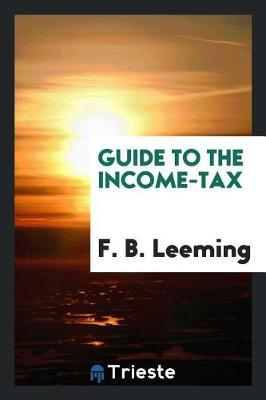 Guide to the Income-Tax by F. B. Leeming image