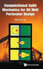 Computational Solid Mechanics For Oil Well Perforator Design by Wen Ho Lee image