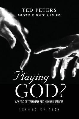 Playing God? by Ted Peters