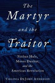 The Martyr and the Traitor by Virginia DeJohn Anderson