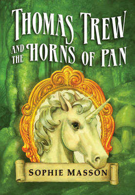 Thomas Trew and the Horns of Pan by Sophie Masson image