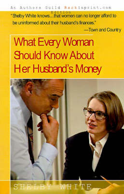 What Every Woman Should Know about Her Husband's Money by Shelby White image