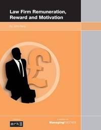 Law Firm Remuneration, Reward and Motivation by John Renz image