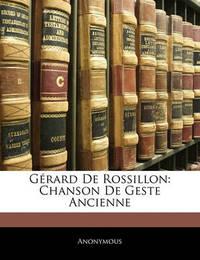 Grard de Rossillon: Chanson de Geste Ancienne by * Anonymous image