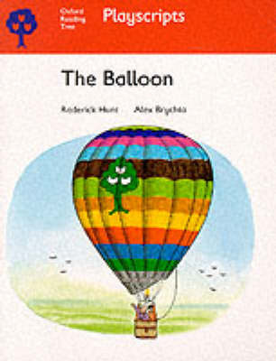 Oxford Reading Tree: Stage 4: Playscripts: The Balloon by Rod Hunt