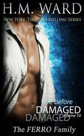 Life Before Damaged, Vol. 10 (the Ferro Family) by H M Ward image