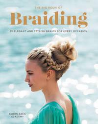 The Big Book of Braiding by Bjorn Axen