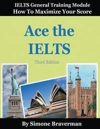 Ace the IELTS by Simone Braverman