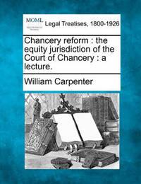 Chancery Reform by William Carpenter