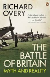 The Battle of Britain by Richard Overy