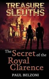 The Secret of the Royal Clarence (Treasure Sleuths, Book 4) by Paul Belzoni image