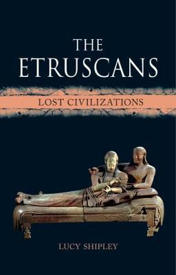 The Etruscans by Lucy Shipley
