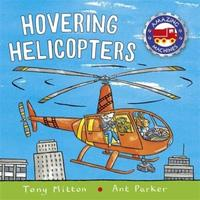 Amazing Machines: Hovering Helicopters by Tony Mitton
