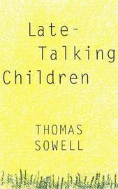 Late-Talking Children by Thomas Sowell