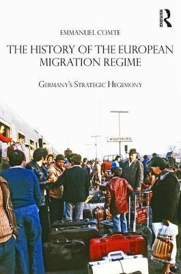 The History of the European Migration Regime by Emmanuel Comte image