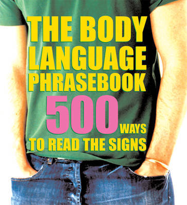 The Body Language Phrasebook: 500 Ways to Read the Signs by Nick Marshallsay image