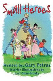 Small Heroes by Gary Petras