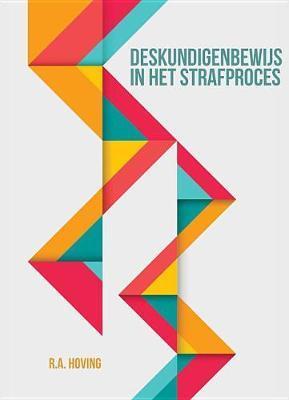 Deskundigenbewijs in Het Strafproces by Rolf Hoving