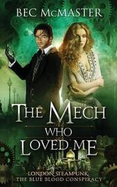 The Mech Who Loved Me by Bec McMaster image