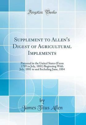 Supplement to Allen's Digest of Agricultural Implements by James Titus Allen