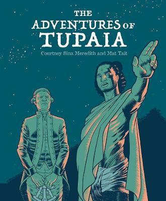 The Adventures of Tupaia by Courtney Sina Meredith