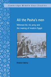 Cambridge Middle East Studies: Series Number 8 by Khaled Fahmy