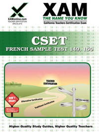 Cset French Sample Test 149, 150 Teacher Certification Test Prep Study Guide by Sharon A Wynne