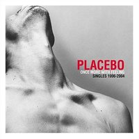 Once More With Feeling: Singles 1994 - 2004 by Placebo image