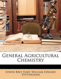 General Agricultural Chemistry by Edwin Bret Hart