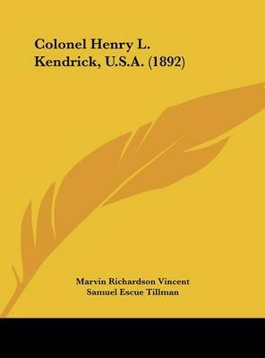 Colonel Henry L. Kendrick, U.S.A. (1892) by Marvin Richardson Vincent image