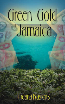 Green Gold in Jamaica by Theana Kastens