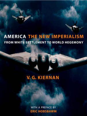 America-The New Imperialism by V.G. Kiernan