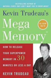 Kevin Trudeau's Mega Memory by Kevin Trudeau