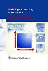 Marketing Und Werbung in Der Medizin: Erfolgreiche Strategien Fa1/4r Praxis, Klinik Und Krankenhaus by Frank Elste
