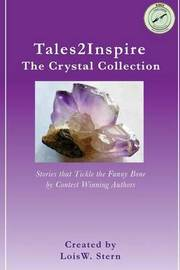 Tales2inspire the Crystal Collection: Stories That Tickle the Funny Bone by Lois W. Stern image