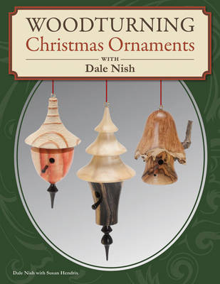 Woodturning Christmas Ornaments with Dale L. Nish by Dale Nish