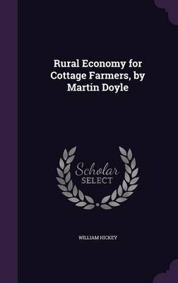 Rural Economy for Cottage Farmers, by Martin Doyle by William Hickey image