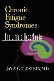 Chronic Fatigue Syndromes by Jay Goldstein